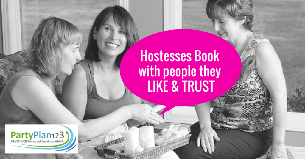 Hostesses book with people they like and trust